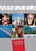 Wenezuela. Cuda świata. 100 kultowych rzeczy, zjawisk, miejsc