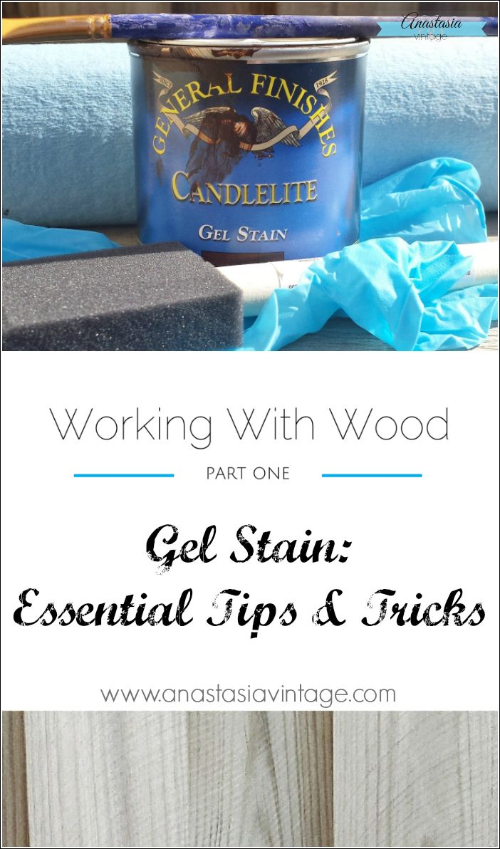 All the essential tips and tricks for using gel stain - a must-read! Working With Wood, Part One: Gel Stain Essential Tips & Tricks