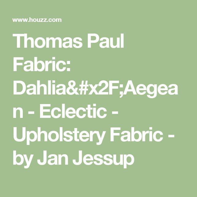 Thomas Paul Fabric: Dahlia/Aegean - Eclectic - Upholstery Fabric - by Jan Jessup