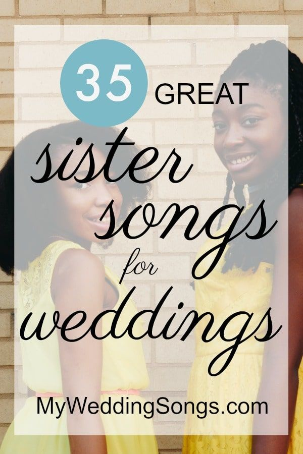 List of Sister Song suggestions. Sister songs may be special if a bride has a special relationship with her sister(s) to play a wedding dedication.