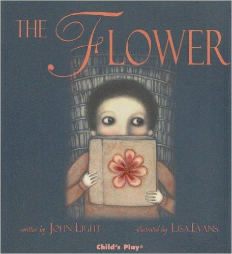 The Flower (Child's Play Library): Amazon.co.uk: John Light, Lisa Evans: 9781846430169: Books