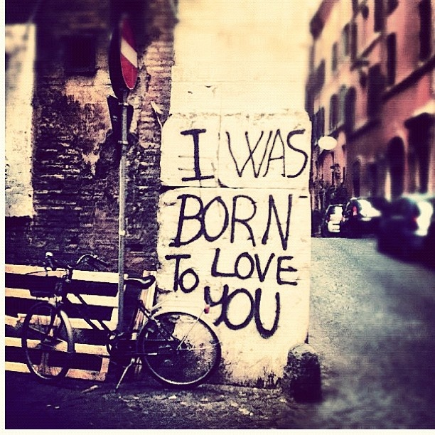 I was born to love you #webstagram