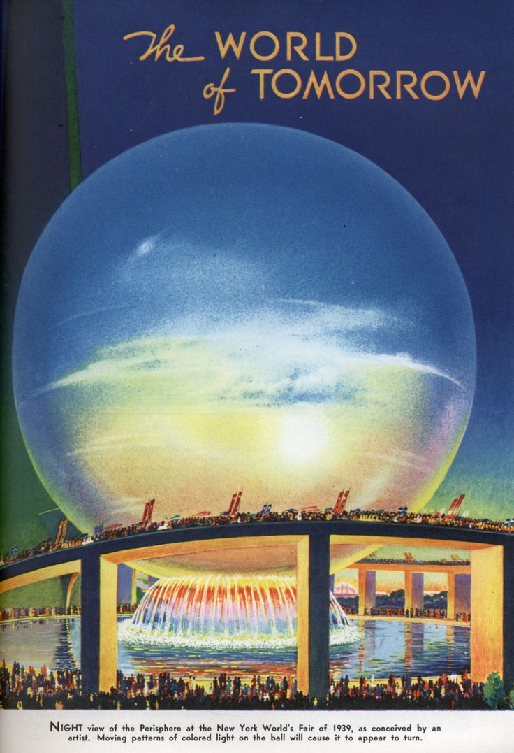 """The World of Tomorrow"" The Perisphere at the New York World's Fair of 1939"