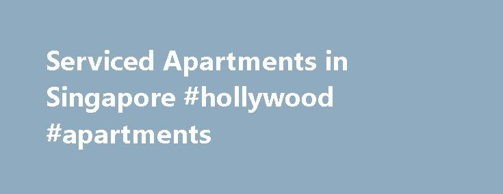 Serviced Apartments in Singapore #hollywood #apartments http://apartment.remmont.com/serviced-apartments-in-singapore-hollywood-apartments/  #serviced apartments singapore # Gorgeous Serviced Apartments in Singapore LMB Housing Services offer state of the art serviced apartments in Singapore. Whether you need short term corporate housing, a 1 bedroom serviced apartment to stay in whilst you look for long term accommodation, or are a traveler looking for monthly rental options for an extended…