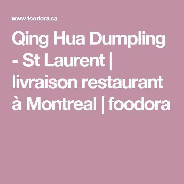 Qing Hua Dumpling - St Laurent   livraison restaurant à Montreal   foodora