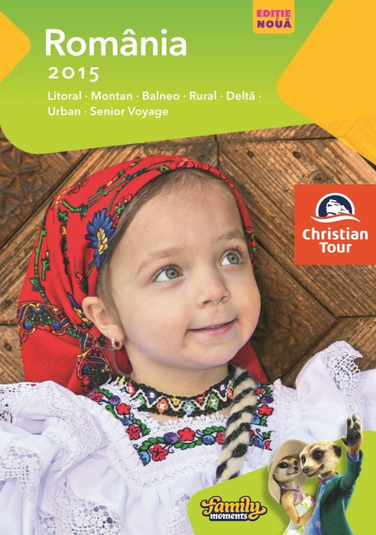 Catalog Christian Tour Oferte Turistice Romania 2015 - Cea mai buna oferta pentru o vacanta la litoral, montan, balneo, Delta, rural sau prin Senior Voyage!