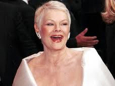 judi dench - I have always loved Judy she is such a professional