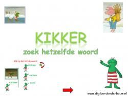 Digibordles: Kikker zoek hetzelfde woord In deze digibordles staat er steeds een plaatje met een woord aan de linkerkant. Het woord wordt ook uitgesproken. Aan de rechterkant zie je drie woorden staan. Het gaat erom of de kinderen het woord kunnen herkennen. Sommige kinderen kunnen het misschien al lezen. De kinderen klikken op het goede woord. De plaatjes komen uit het boek: Kikker in de kou. http://digibordonderbouw.nl/index.php/themas/winter/kikkerindekou