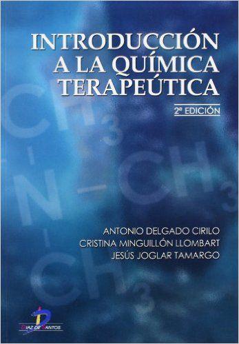 Introducción a la química terapéutica / A. Delgado Cirilo, C. Minguillón Llombart, J. Joglar Tamargo. 2ª ed. Madrid: Díaz de Santos, 2003.