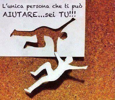 L'unica persona che ti può aiutare...sei tu!.jpg