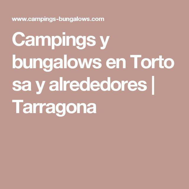 Campings y bungalowsenTortosa y alrededores   Tarragona