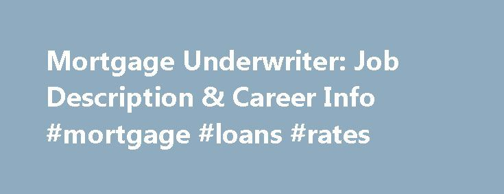 Mortgage Underwriter: Job Description & Career Info #mortgage #loans #rates http://mortgage.nef2.com/mortgage-underwriter-job-description-career-info-mortgage-loans-rates/  #mortgage underwriter jobs # Mortgage Underwriter: Job Description Career Info Master Master of Business Administration – Personal Financial Planning Master of Business Administration – Executive Management (Virtual Format) Master of Business Administration – No Specialization Bachelor B.S. Business Administration –…
