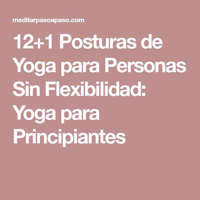 12+1 Posturas de Yoga para Personas Sin Flexibilidad: Yoga para Principiantes