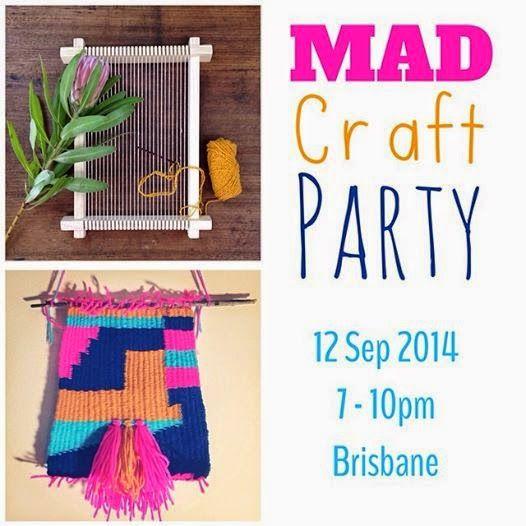 MAD Craft Party: Weave it to me! Loom weaving workshop in Brisbane.