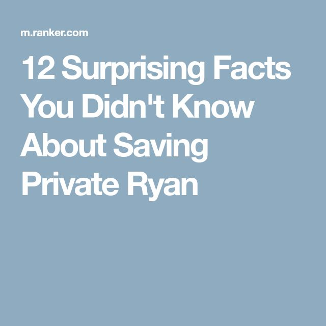 12 Surprising Facts You Didn't Know About Saving Private Ryan