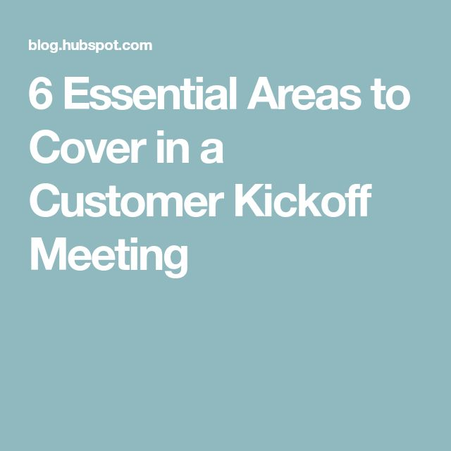 6 Essential Areas to Cover in a Customer Kickoff Meeting