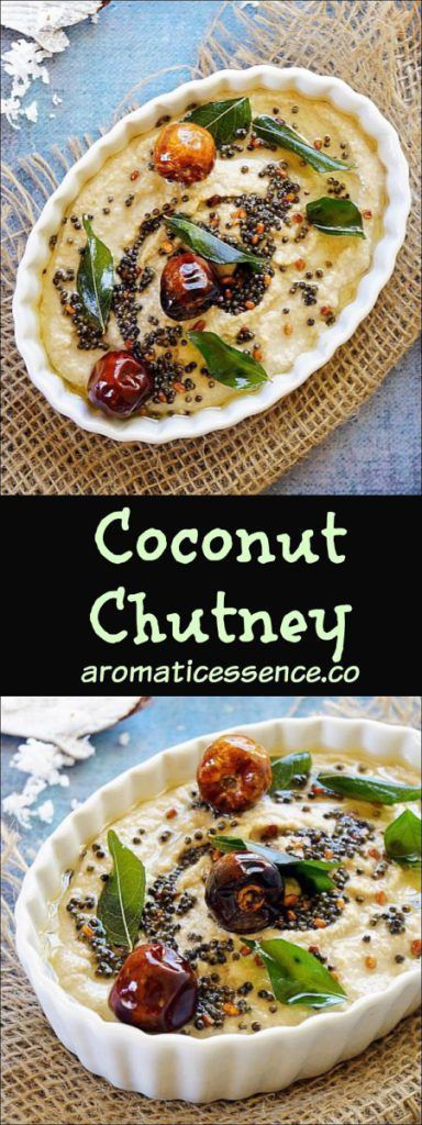 Coconut chutney for Idli & Dosa's | South Indian coconut chutney #southindianfood #coconutchutney #coconut #chutneys #GlutenFree @aromaticessence