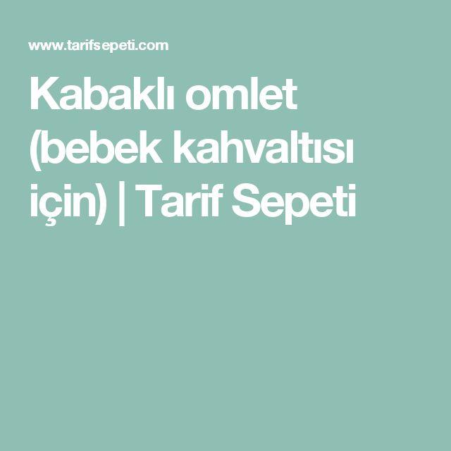 Kabaklı omlet (bebek kahvaltısı için) | Tarif Sepeti