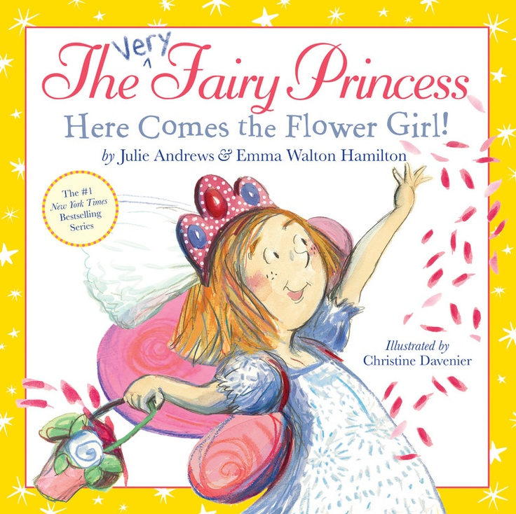 The Very Fairy Princess: Here Comes the Flower Girl!  by Julie Andrews, Emma Walton Hamilton  Gerry is overjoyed when she is asked to be flower girl at her aunt's wedding. And when they announce its going to be in Gerry's OWN backyard, she sees it as an opportunity to put her own creative stamp on everything. Even when it looks as though the wedding will be washed away by rain, Gerry brings a special sparkle, but reminding everyone of the most important things at a wedding, happiness and…
