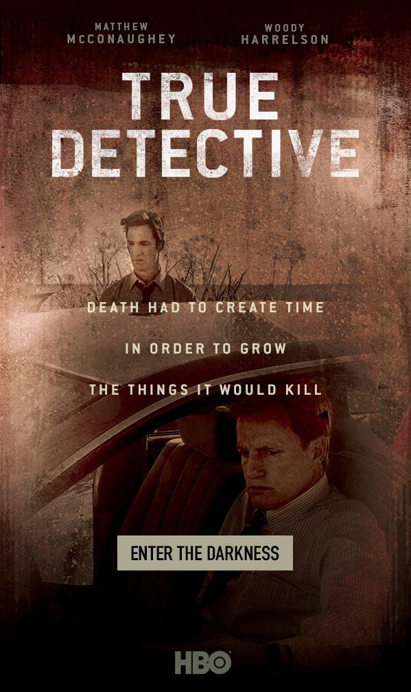 True Detective,  HBO - Is it conceivable that a new show can fill the gaping void left by the poetry that was Breaking Bad? Not so fast--it's still early--then this 8-eps incarnation blows up. But, 5 hours in, I'm hooked. This is probably the most atmospheric television I've ever seen. The acting and dialogue are mesmerizing, thanks to the lead actors and the writers. We are truly in a new Golden Age of Television. (added 3/18/14) Can't wait to see what's in store for next season!