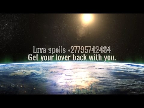 Love Spells Traditional Healer with love spells that work to fix a broken marriage. Love spells to fix a broken relationship. Consult with call +27795742484 for love spells to save your relationship & fix your marriage Lost love spells Lost love spells to make your ex -lover to fall back in love with you so that you can get back together. Lost love spells that will make your ex to miss you & want to be with you. Conflict love spells Love spells to help couples resolve conflict & communicate…