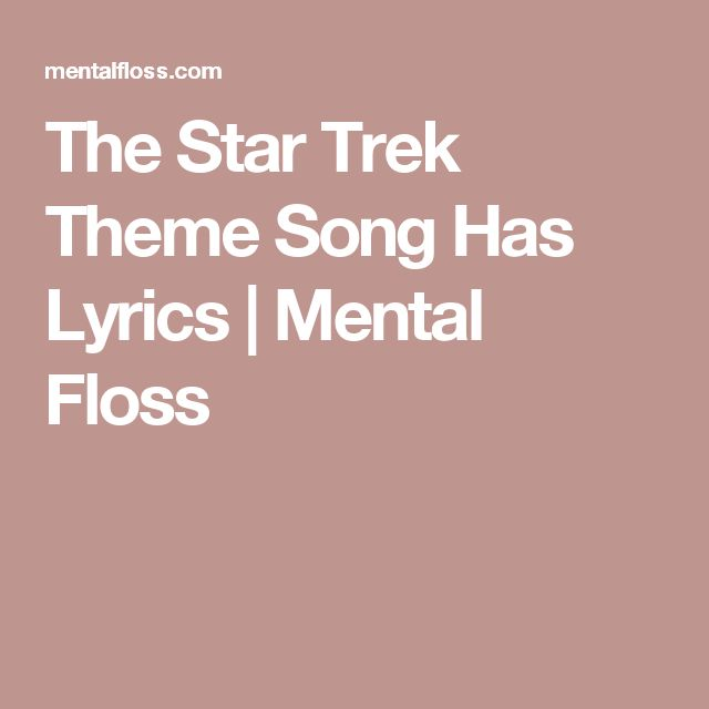 The Star Trek Theme Song Has Lyrics | Mental Floss
