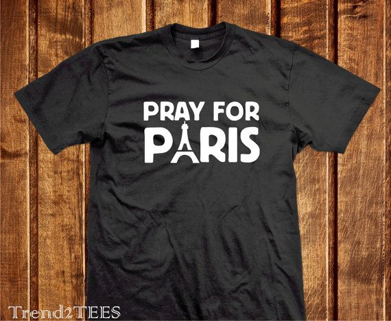 Pray For Paris Shirt Pray for France Tshirt 100% by Trend2Tees