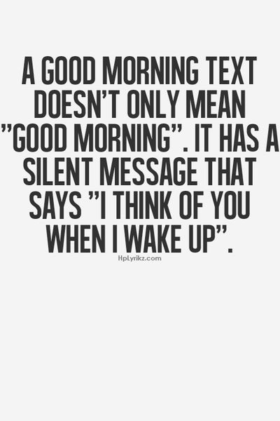From Pinterest messages to text messages, you are the first thing I think of in the morning... J
