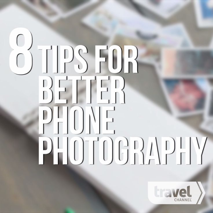 8 Ways to Improve Your Phone Photography