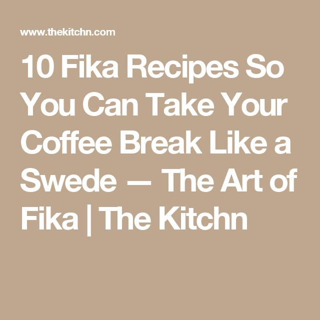 10 Fika Recipes So You Can Take Your Coffee Break Like a Swede — The Art of Fika | The Kitchn