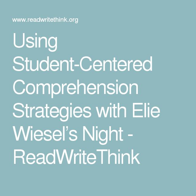 Using Student-Centered Comprehension Strategies with Elie Wiesel's Night - ReadWriteThink