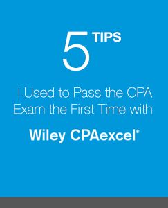 5 Tips to Pass  the CPA using WIley CPAexcel
