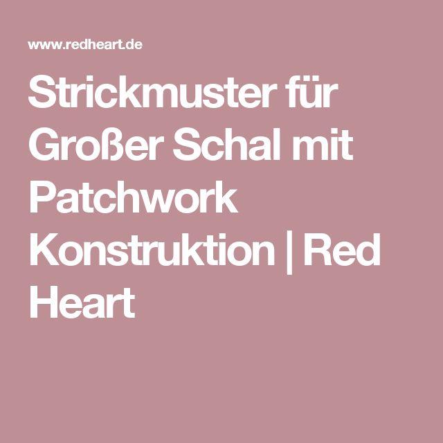 Strickmuster für Großer Schal mit Patchwork Konstruktion   Red Heart
