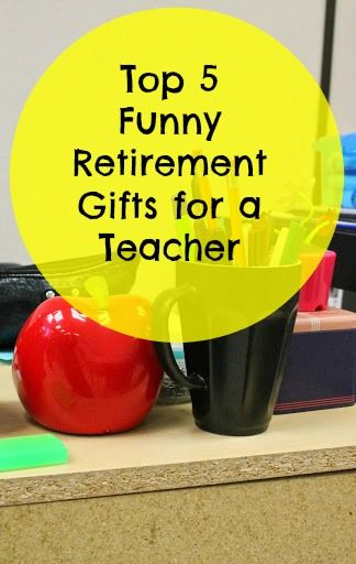 Funny Retirement Gifts For Teachers Best Funny
