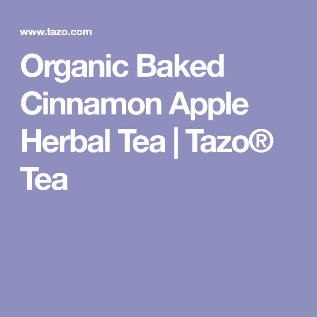 Organic Baked Cinnamon Apple Herbal Tea | Tazo® Tea