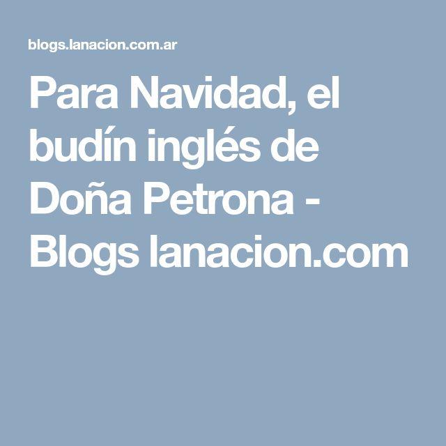 Para Navidad, el budín inglés de Doña Petrona - Blogs lanacion.com