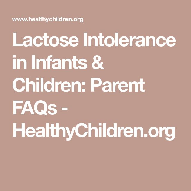 Lactose Intolerance in Infants & Children: Parent FAQs - HealthyChildren.org