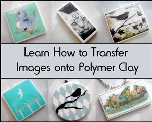 Polymer Clay Tutorial :Transferring images onto polymer clay using your ink jet printer