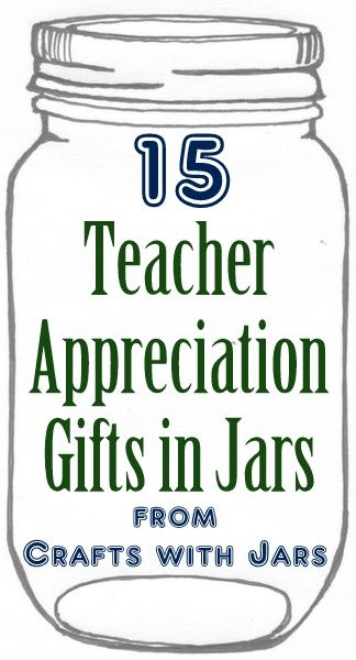Crafts with Jars: Teacher Appreciation Gifts in Jars