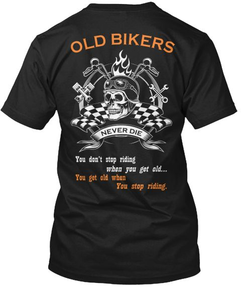 Old Bikers Never Die Black T-Shirt Back