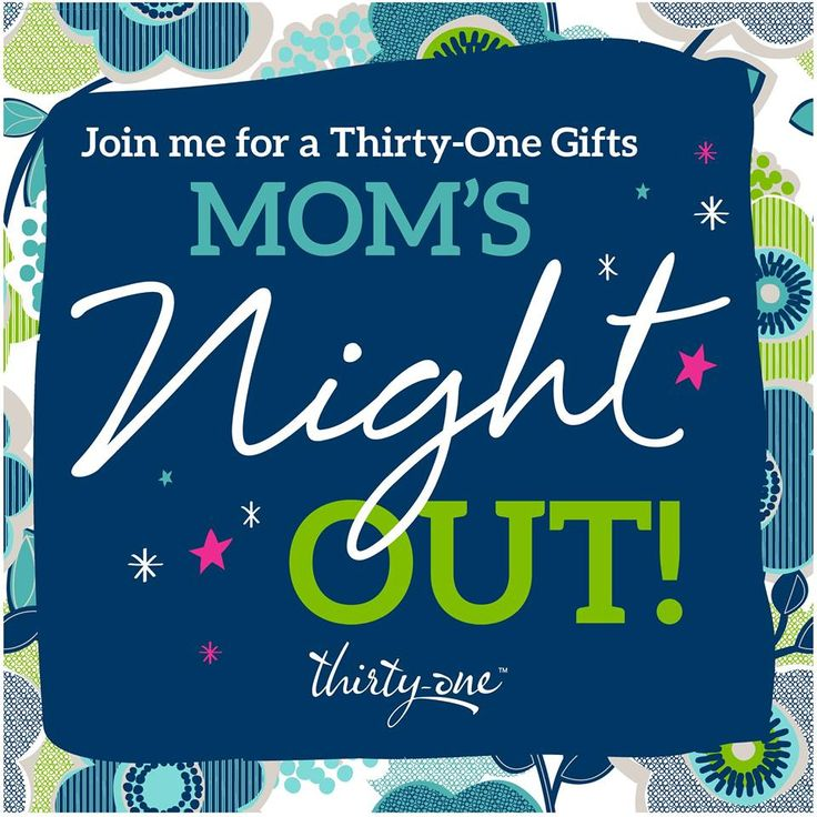 Mom's Night Out Thirty-One Party Theme http://www.mythirtyone.com/1808760                                                                                                                                                      More