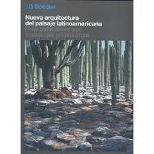 2g dossier nueva arquitetcura del paisaje latinoamericana -