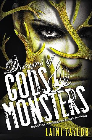 Book Review: Dreams Of Gods And Monsters (Daughter Of Smoke And Bone #3) by: Laini Taylor