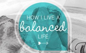 How I Live a Balanced Life - a blog post by Leanne from Oraco Marketing