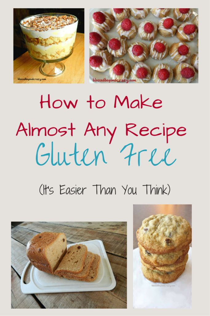 How to Make Almost Any Recipe Gluten Free - great tips to help you transform any recipe and turn it into a gluten free dish. #blessedbeyondcrazy #glutenfree