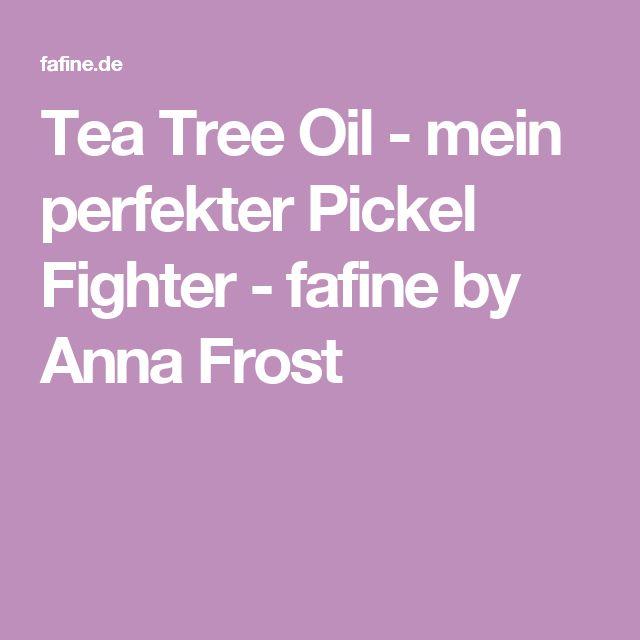 Tea Tree Oil - mein perfekter Pickel Fighter - fafine by Anna Frost