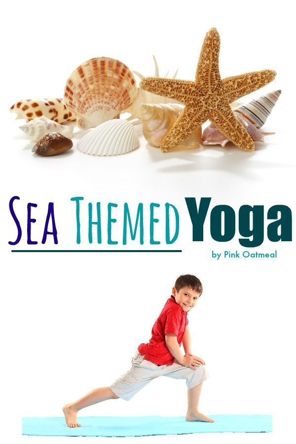 Sea Themed Yoga - Pink Oatmeal What a great way to get the kids moving! I love the theme!