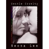 Gentle Cruelty (Lesbian Poetry) (Kindle Edition)By Neona Lee