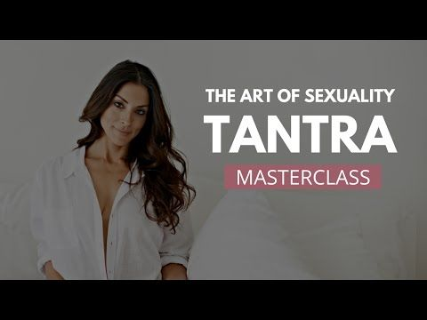 Tantra: The Art Of Sacred Sexuality | Masterclass - YouTube