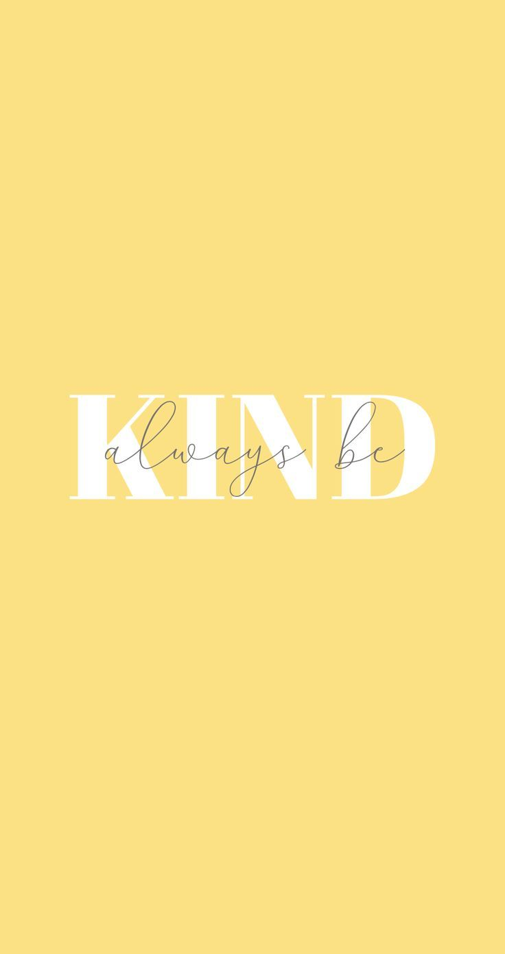 Always be kind yellow iphone wallpaper - quote wallpaper, iphone